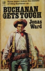 Buchanan Gets Tough - Jonas Ward