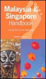 Malaysia & Singapore Handbook - Joshua Eliot, Jane Bickersteth