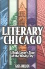 Literary Chicago: A Book Lover's Tour of the Windy City - Lake Claremont Press