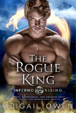 The Rogue King - Abigail Owen
