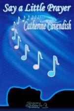 Say a Little Prayer - Catherine Cavendish