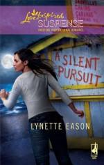A Silent Pursuit (High Stakes, #3) - Lynette Eason