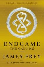 Endgame: The Calling - James Frey, Nils Johnson-Shelton