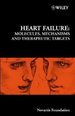 Heart Failure: Molecules, Mechanisms and Therapeutic Targets - Gregory Bock, Jamie A. Goode