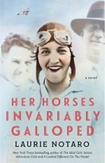 Her Horses Invariably Galloped: A Novel - Laurie Notaro
