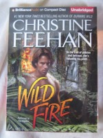 Wild Fire by Christine Feehan Unabridged CD Audiobook (Shapeshifting Leopard Series) - Christine Feehan, Phil Gigante