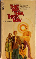 That Was Then, This Is Now - S. E. Hinton