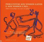 Perguntem aos vossos gatos e aos vossos cães... (fábula em um prólogo, cinco cenas e um epílogo) (Assirinha, #9) - Manuel António Pina, Pedro Proença