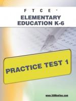FTCE Elementary Education K-6 Practice Test 1 - Sharon Wynne