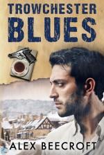Trowchester Blues - Alex Beecroft
