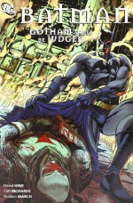Batman: Gotham Shall Be Judged - David Hine, Guillem March, Peter Calloway, Andres Guinaldo, Fabian Nicieza, Freddie E. Williams II, Cliff Richards, Various