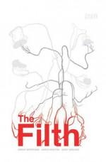 The Filth - Gary Erskine, Chris Weston, Grant Morrison