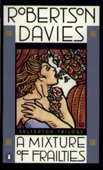 A Mixture of Frailties - Robertson Davies