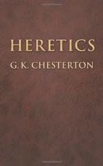 Heretics - G.K. Chesterton
