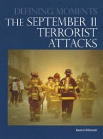 The September 11 Terrorist Attacks (Defining Moments) - Laurie Collier Hillstrom, Kevin Hillstrom