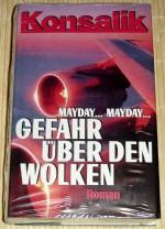 Mayday... Mayday... - Gefahr über den Wolken - Das Buch zum Fernsehfilm: Mayday - Flug in den Tod - Heinz G. Konsalik