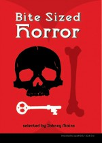 Bite Sized Horror - Johnny Mains, Conrad Williams, David A. Riley, Lawrence Burton