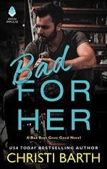 Bad for Her: A Bad Boys Gone Good Novel - Christi Barth