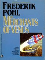 The Merchants of Venus - Frederik Pohl, Victoria Petersen, Neal McPheeters
