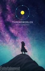 Threadworlds - Bryan Konietzko