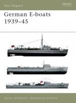 German E-boats 1939-45 - Gordon Williamson, Ian Palmer