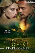 Deadly Games (Dallas After Dark #2) - Karen Rock