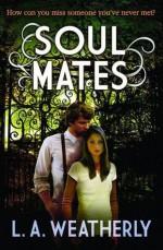 Soul Mates - L.A. Weatherly