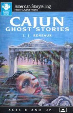 Cajun Ghost Stories - J.J. Reneaux