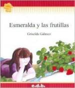 Esmeralda y Las Frutillas - Griselda Galmez