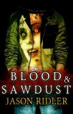 Blood & Sawdust - Jason S. Ridler