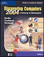 Discovering Computers: A Gateway to Information - Gary B. Shelly, Thomas J. Cashman, Misty E. Vermaat