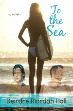 To the Sea (Follow your Bliss #1) (English Edition) - Deirdre Riordan Hall