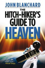 Hitchhiker's Guide to Heaven - John Blanchard