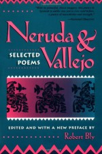 Neruda and Vallejo: Selected Poems - Pablo Neruda, César Vallejo, Robert Bly, John Knoepfle, James Wright