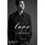 Love Is In The Message - R.J. Scott