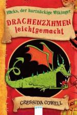 Drachenzähmen Leicht Gemachtein Handbuch Für Wikinger Von Hicks Dem Hartnäckigen - Cressida Cowell, Jutta Garbert, Angelika Eisold-Viebig