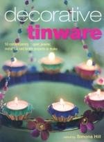Decorative Tinware - Simona Hill
