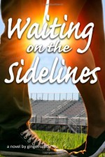 By Ginger Scott Waiting on the Sidelines (Waiting Series) (Volume 1) (1st First Edition) [Paperback] - Ginger Scott