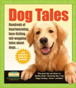 Dog Tales: Hundreds of Heartwarming, Face-Licking, Tail-Wagging Tales About Dogs - Hundreds Of Heads, Hundreds Of Heads