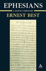Ephesians: A Shorter Commentary - Ernest Best