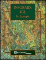 Informix 4gl by Example - Informix Software