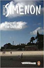 Maigret and the Old Lady (Inspector Maigret #33) - Georges Simenon, Ros Schwartz