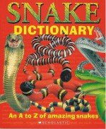 Snake Dictionary: An A to Z of Amazing Snakes - Clint Twist