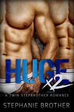 HUGE X2: A Twin Stepbrother Romance (With bonus book 'ESCAPE') - Stephanie Brother, Kasmit Covers