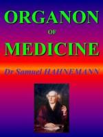 ORGANON OF MEDICINE: Homeopathy - Samuel Hahnemann, William Boericke, R.E. Dudgeon