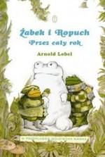Żabek i Ropuch. Przez caly rok - Arnold Lobel, Wojciech Mann