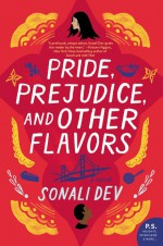 Pride, Prejudice, and Other Flavors - Sonali Dev