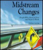 Midstream Changes: People Who Started Over and Made It Work - Nathan Aaseng