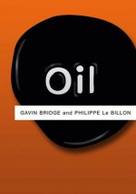 Oil (PRS - Polity Resources series) - Gavin Bridge, Philippe Le Billon