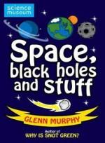 Space, Black Holes And Stuff - Glenn Murphy